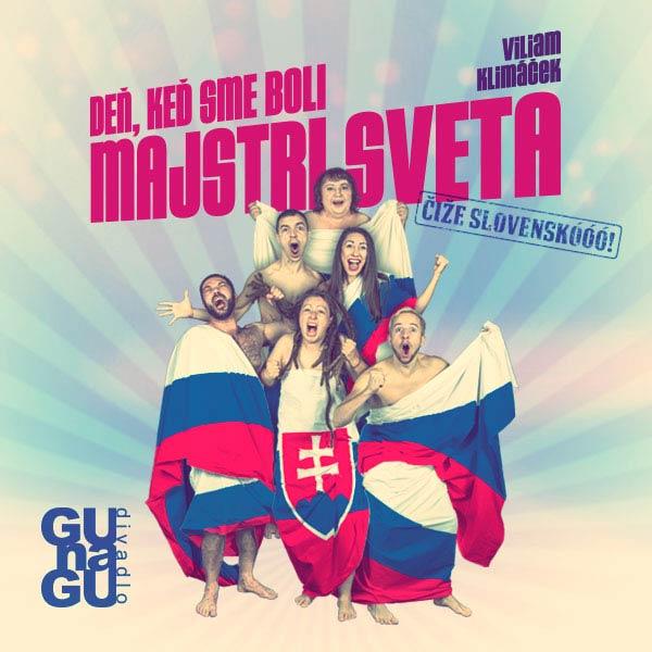 DEŇ, KEĎ SME BOLI MAJSTRI SVETA čiže Slovenskóóó!