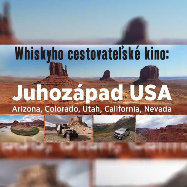 Whiskyho cestovateľské kino – Juhozápad USA