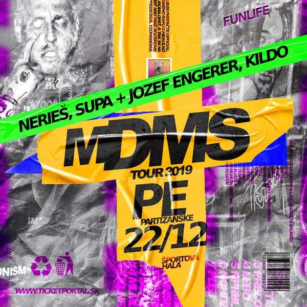 MDMS TOUR 2019 + NERIEŠ + SUPA&ENGERER + KILDO