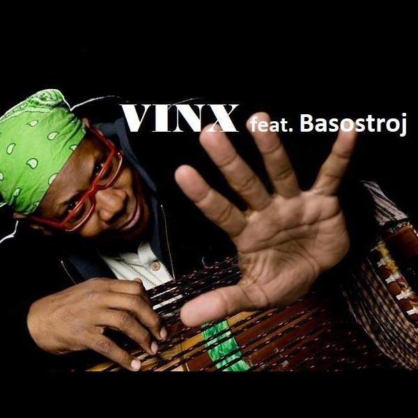 VINX feat. Basostroj / USA,SK /