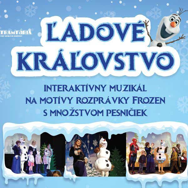 Divadelný muzikál ĽADOVÉ KRÁĽOVSTVO
