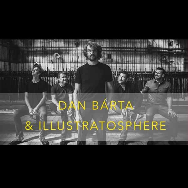 DAN BÁRTA & ILLUSTRATOSPHERE / ZVÍŘENÝ PRACH TOUR