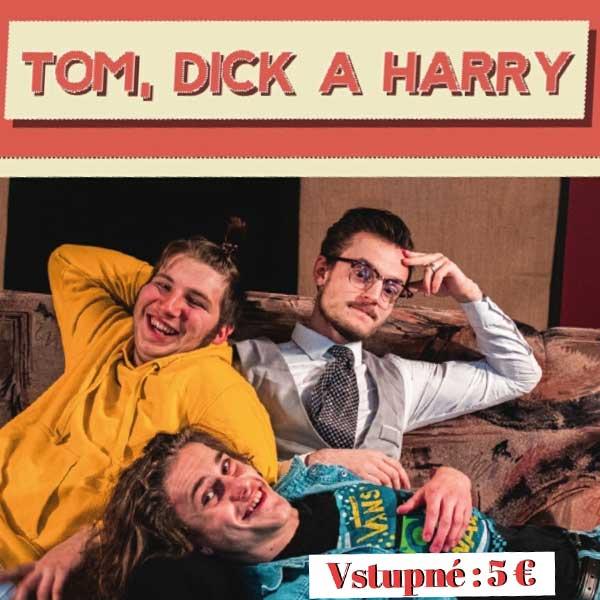 TOM, DICK AHARRY