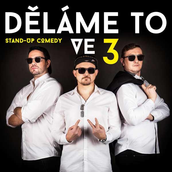 Česká stand up comedy – DĚLÁME TO VE TŘECH!