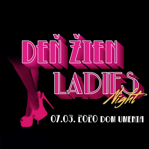 LADIES NIGHT - DEŇ ŽIEN