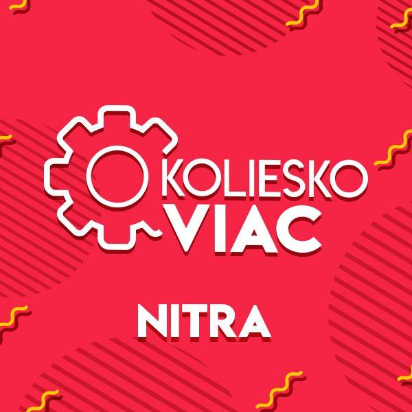 O koliesko viac – Nitra