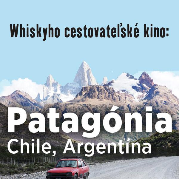 Whiskyho cestovatelske kino -  PATAGONIA