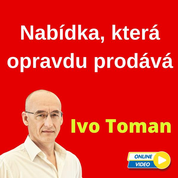 Ivo Toman - Nabídka, která opravdu prodává