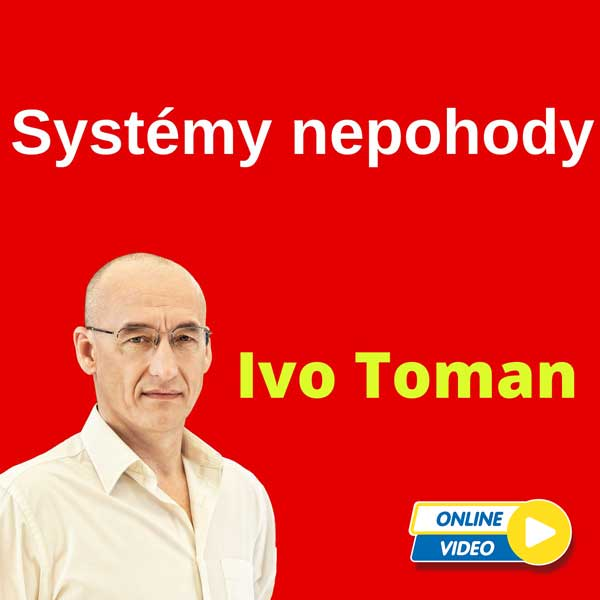 Ivo Toman - Systémy nepohody