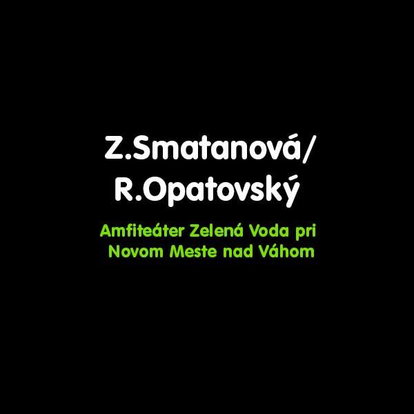 Dvojkoncert:Z.Smatanová/R.Opatovský