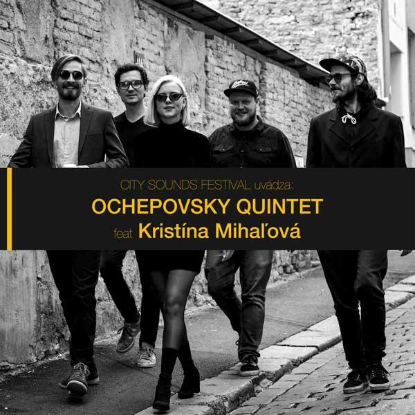 OCHEPOVSKY QUINTET feat Kristína Mihaľová