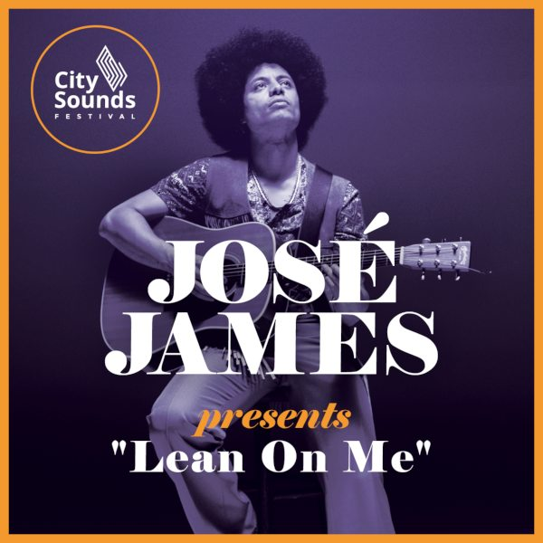 JOSÉ JAMES presents: ´Lean On Me´