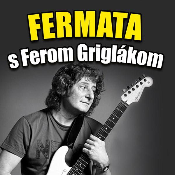 FERMATA s Ferom Griglákom v Žiline