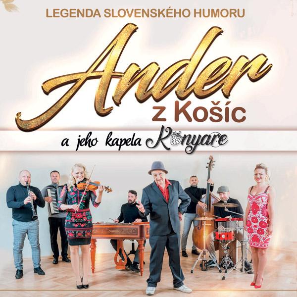 ANDER Z KOŠÍC + KONYARE - 50 ROKOV NA SCÉNE