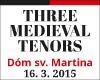 Three Medieval Tenors - Bratislava Goes Classical