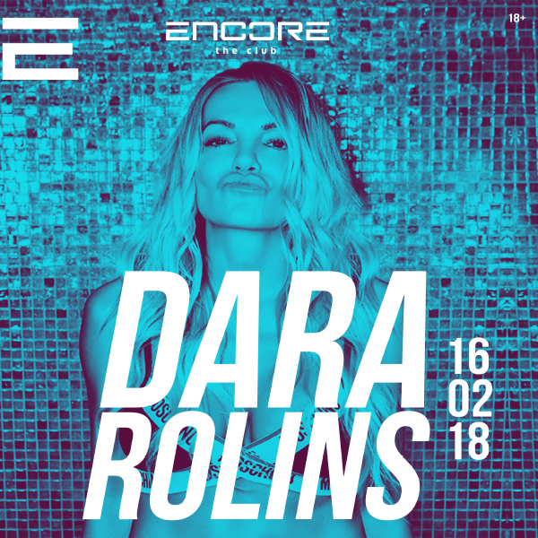 DARA ROLINS v Encore the club