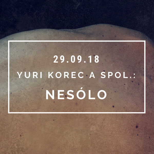 Yuri Korec a spol.: Nesólo tanečná performancia