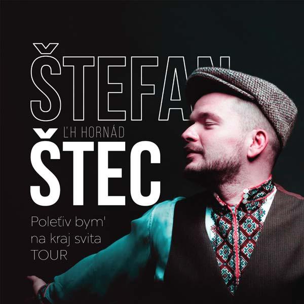 Štefan Štec: Poleťiv bym' na kraj svita TOUR 2018