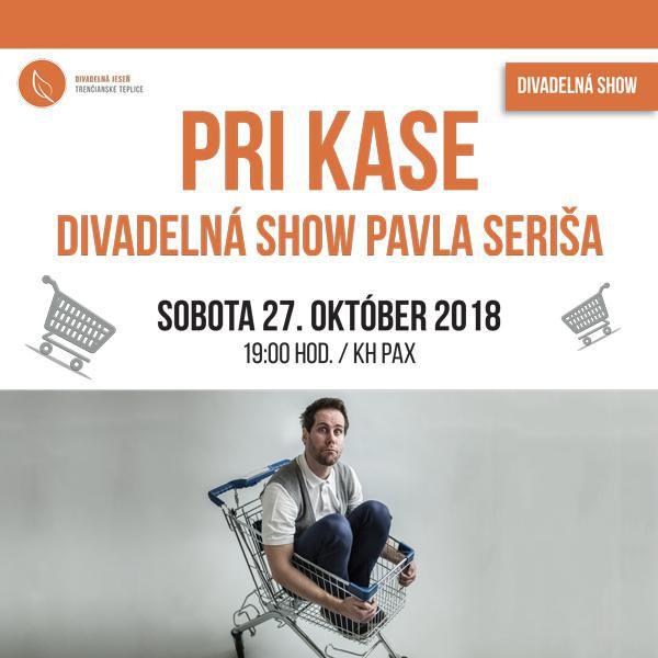 Pri kase – divadelná show Pavla Seriša