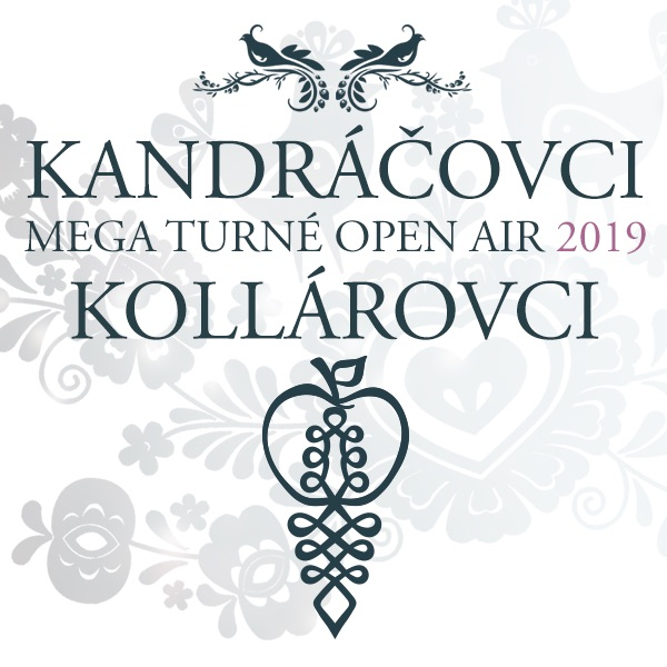 KANDRÁČOVCI – MEGA TURNÉ OPEN AIR 2019!