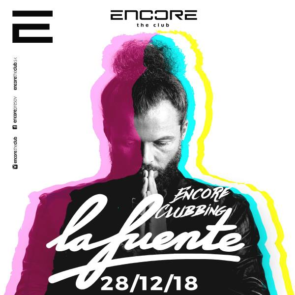 Encore Clubbing – La Fuente v Encore the club