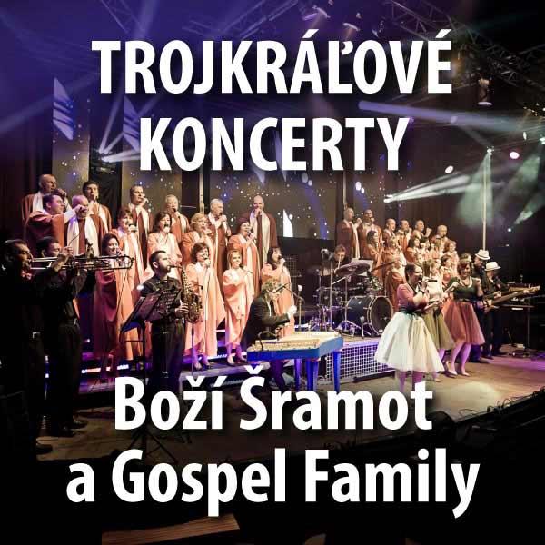 Trojkráľové koncerty Boží Šramot aGospel Family