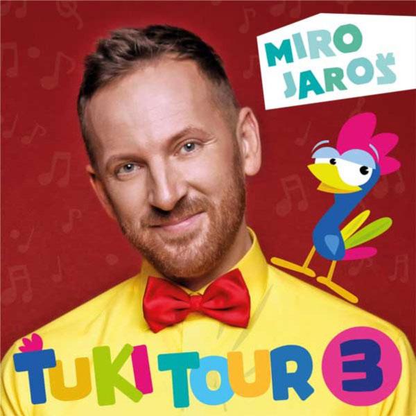 Miro Jaroš-Ťuki Tour 3