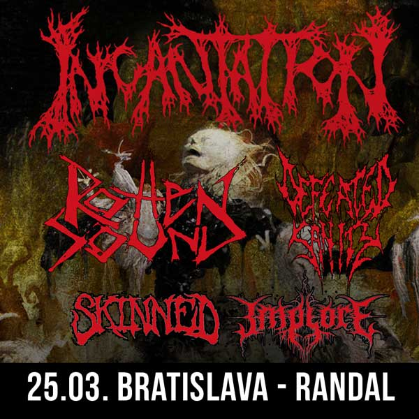 INCANTATION + ROTTEN SOUND + DEFEATED SANITY