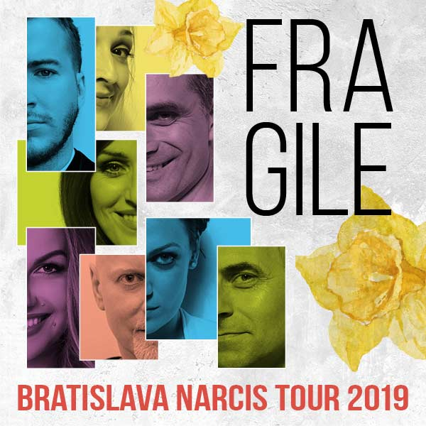 FRAGILE BRATISLAVA NARCIS TOUR 2019