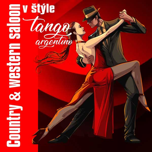 COUNTRY & WESTERN SALOON v štýle TANGO ARGENTINO