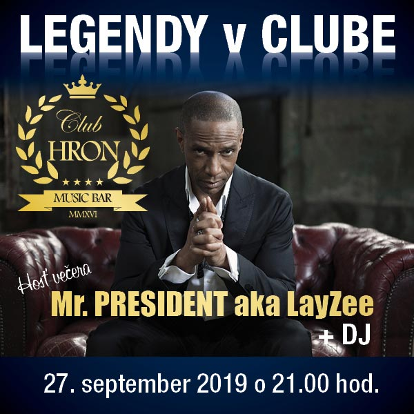 LEGENDY V CLUBE: Mr. PRESIDENT aka LayZee