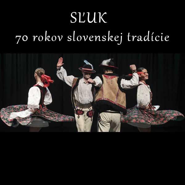 SĽUK – 70 rokov slovenskej tradície