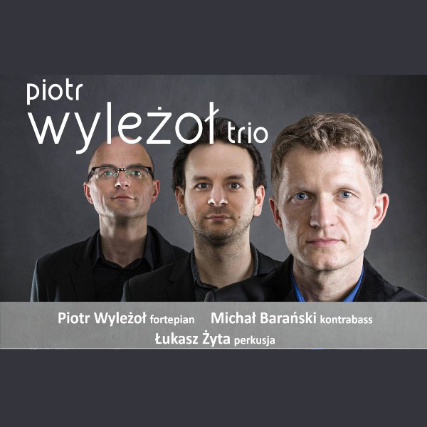 Piotr Wylezol Trio /PL/