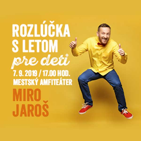 Rozlúčka s letom pre deti - Miro Jaroš
