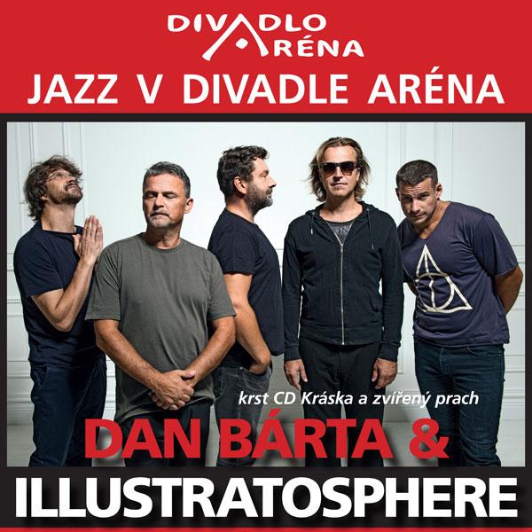 Jazz v Aréne / Dan Bárta & Illustratosphere
