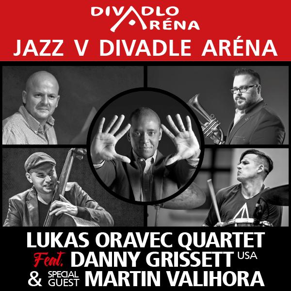Jazz v Arene / Lukáš Oravec Quartet ft. D.Grissett