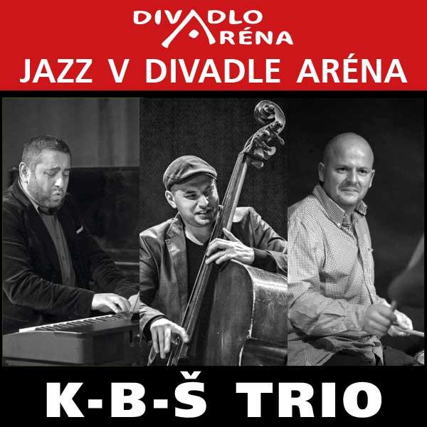 Jazz v Arene / K-B-Š Trio