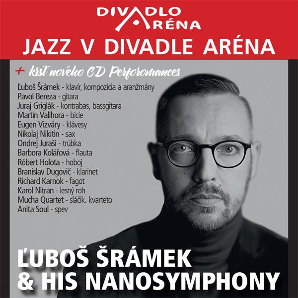 Jazz v Aréne / Ľuboš Šrámek & his Nanosymphony