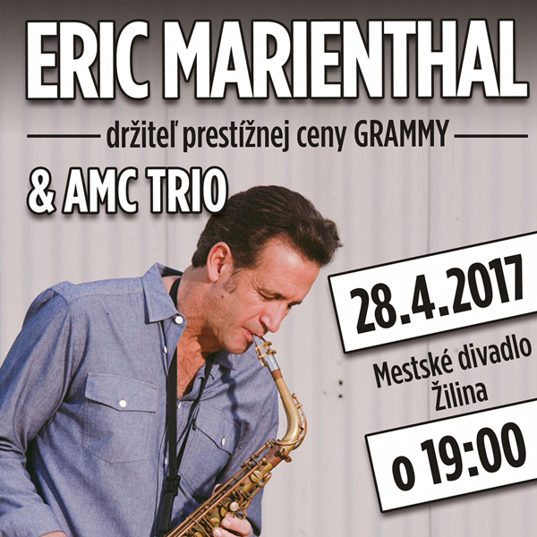 ERIC MARIENTHAL & AMC TRIO V ŽILINE