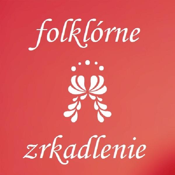 Folklórne zrkadlenie - ŠŤASTNÉ A EKONOMÁCKE !
