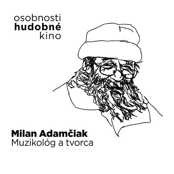 Hudobné kino- Milan  Adamčiak - Muzikológ a tvorca