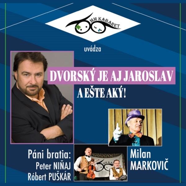 MM Kabaret uvádza: Dvorský je aj Jaroslav a aký !