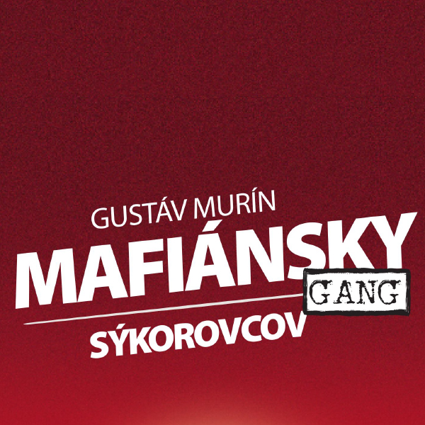Gustáv Murín : Čongrády - dobre vychovaný mafián