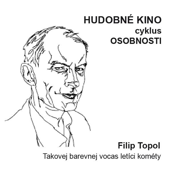 Hud.kino-Filip Topoľ-Takovej barevnej vocas letící