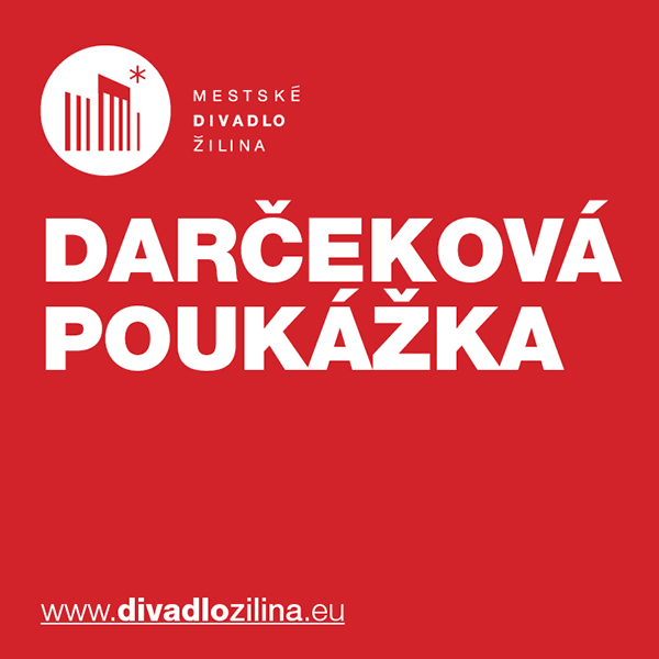 Darčeková poukážka - Mestského divadla Žilina 10 €