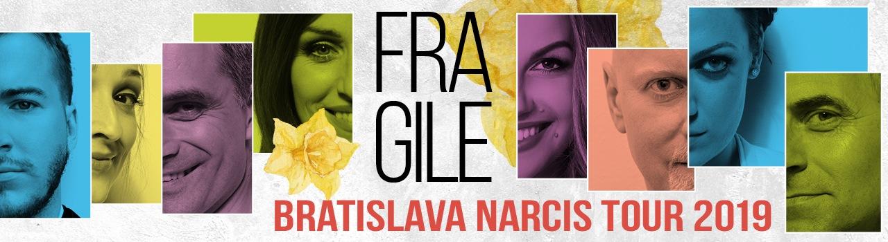 FRAGILE BRATISLAVA NARCIS TOUR