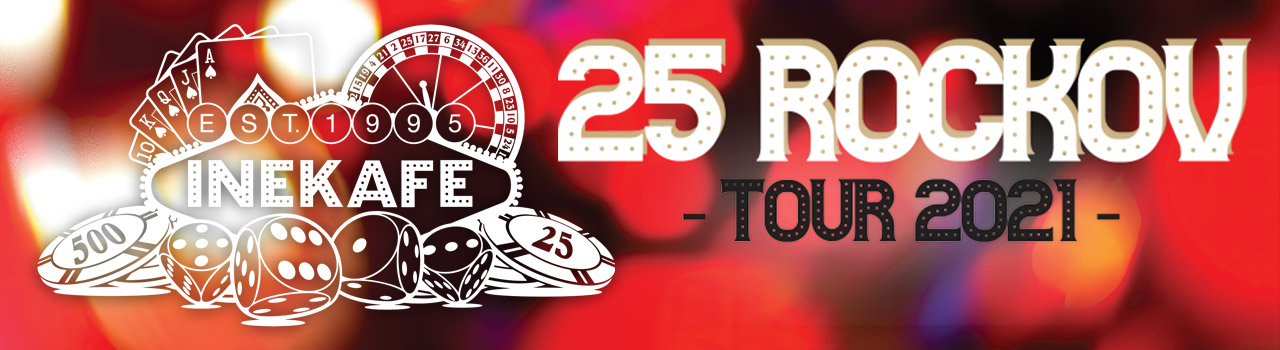 INEKAFE 25 ROCKOV - TOUR 2021